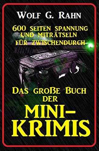 Das große Buch der Mini-Krimis - 600 Seiten Spannung und Miträtseln für zwischendurch