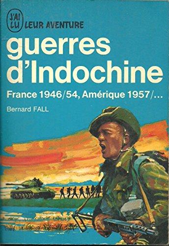 Bernard Fall. Guerres d'Indochine