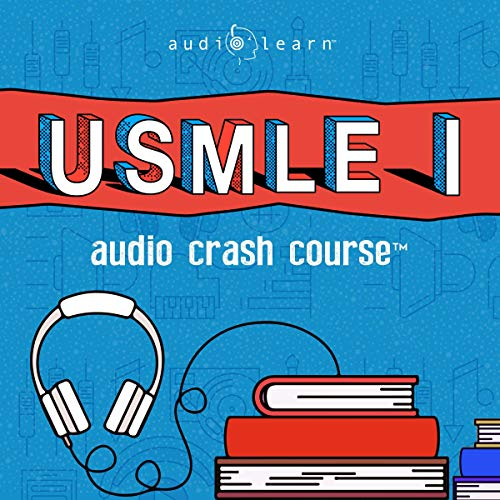 USMLE Step 1 Audio Crash Course: Complete Test Prep and Review for the United States Medical Licensure Examination Step 1 (USMLE I)