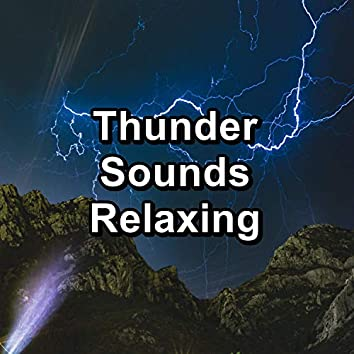 Thunder Sounds Relaxing
