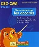 Mini Chouette - Mieux comprendre les Accords CE2 - CM1 ( 8/10 ans) Mini Chouette - Les Accords CE2 - CM1 ( 8/10 ans)