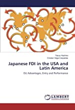 Japanese FDI in the USA and Latin America: OLI Advantages, Entry and Performance