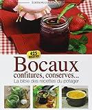 Bocaux, confitures, conserves... La bible des recettes du potager de Editions ESI (7 mai 2012) Broché