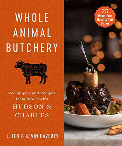 Whole Animal Butchery: Techniques and Recipes from New York's Hudson & Charles (English Edition)