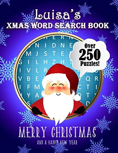 Luisa's Xmas Word Search Book: Over 250 Large Print Puzzles For Luisa / Wordsearch / Santa Bubble Theme