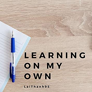 Learning On My Own