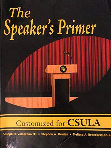 The Speaker's Primer Customized for CSULA