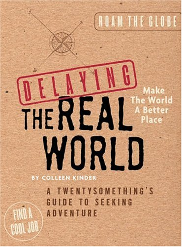 Delaying the Real World: Cool Things to Do Before Getting a