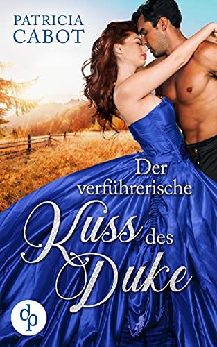 Der verführerische Kuss des Duke (Scandalous Love-Reihe 2) (German Edition)