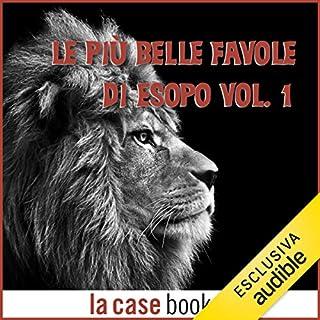 Le più belle favole di Esopo 1                   Di:                                                                                                                                 Esopo                               Letto da:                                                                                                                                 Gaetano Marino                      Durata:  30 min     13 recensioni     Totali 4,4
