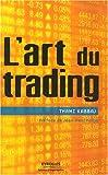 L'art du trading - Eyrolles - 26/10/2007