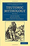 Teutonic Mythology (Cambridge Library Collection - Anthropology) (Volume 2)