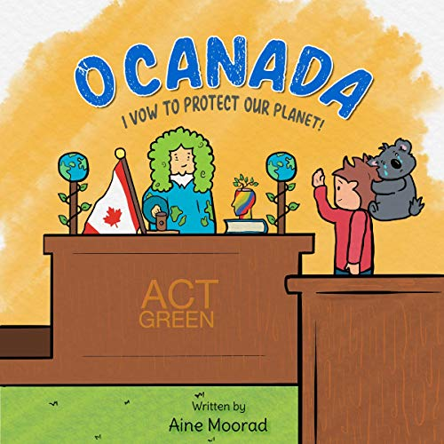O Canada, I Vow to Protect Our Planet! Titelbild
