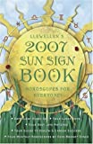 Llewellyn's 2007 Sun Sign Book: Horoscopes for Everyone! (Annuals - Sun Sign Book)