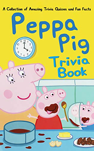 Quizzes Fun Facts Peppa Trivia Book: How Much Do You Know About Pig Perfectly Portable Pages (English Edition)