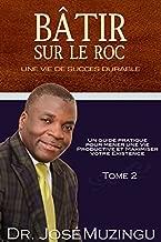 Bâtir Sur Le Roc, Vol. 2