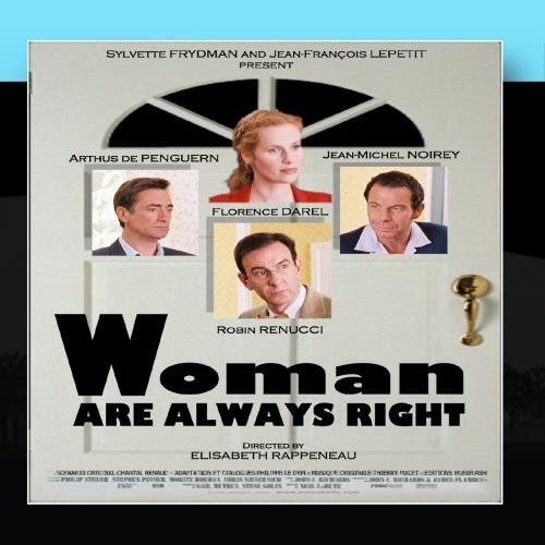 Woman are always right / Les femmes ont toujours raison by Thierry Malet (2011-02-02)