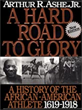 A Hard Road to Glory: A History of the African-American Athlete 1619-1918