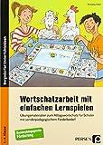Wortschatzarbeit mit einfachen Lernspielen: Übungsmaterialien zum Alltagswortschatz für Schüle r mit sonderpädagogischem Förderbedarf (1. bis 4. Klasse)