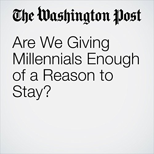 Are We Giving Millennials Enough of a Reason to Stay? copertina