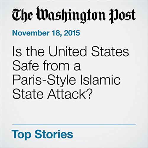 Is the United States Safe from a Paris-Style Islamic State Attack? cover art