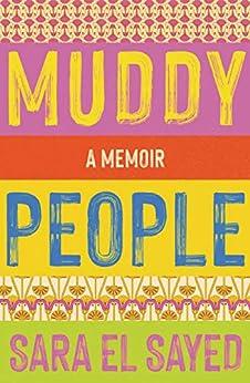 Muddy People: A Memoir by [Sara El Sayed]