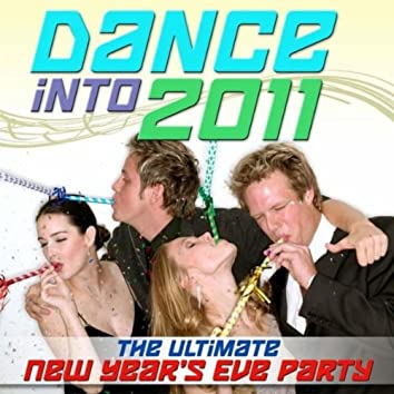 Dance into 2011 - The Ultimate New Year's Eve Party