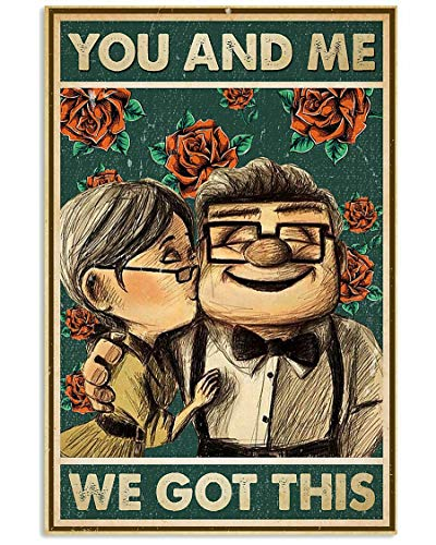 Metal Sign Up Carl and Ellie You and Me We Got This Tin Signs New Year Easter Wall Decoration Bar Pub Family Cafe Signs Men Cave Best Gifts for Friends Family Fun Signs 8X12 inch