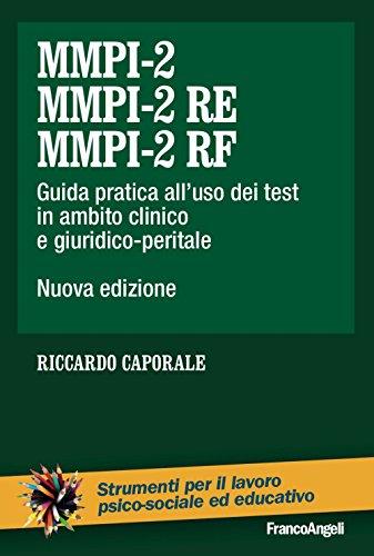 MMPI-2, MMPI-2 RE e MMPI-2 RF. Guida pratica all'uso dei test in ambito clinico e giuridico-peritale. Nuova ediz.
