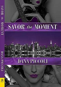 Savor the Moment by [Dana Piccoli]