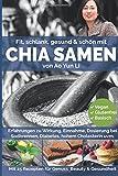 Chia Samen: Fit, schlank, gesund & schön mit dem Superfood der Maya (mit Rezepten & Bildern)