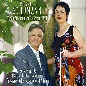 Schumann: Sonate Op. 105; Marchenbilder; Romanzen; Fantasiestücke; Adagio und Allegro