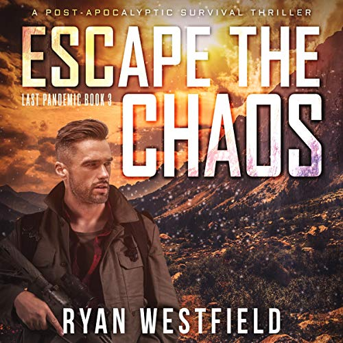 Escape the Chaos (A Post-Apocalyptic Survival Thriller) thumbnail