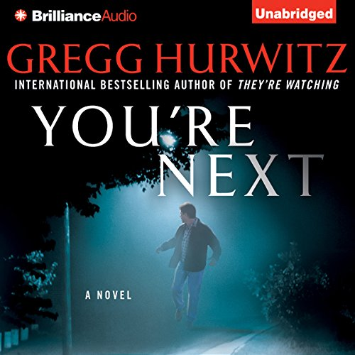 You're Next                   Written by:                                                                                                                                 Gregg Hurwitz                               Narrated by:                                                                                                                                 Scott Brick                      Length: 14 hrs and 1 min     3 ratings     Overall 4.3