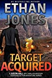Target Acquired: A Justin Hall Spy Thriller: Assassination International Espionage Suspense Mission - Book 14