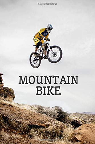 Mountain bike: Blank Lined Journal for mountain biking and bicycle adventures | Mountain Bikers MTB Notebook for cyclists, men, women and kids who ... bicycle fans, Rating Rides and Trails