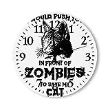 DKISEE Reloj de pared redondo de madera para dormitorio, sala de estar o casa, silencioso, con texto en inglés 'I Would Push You in Front of Zombies to Save My Ca