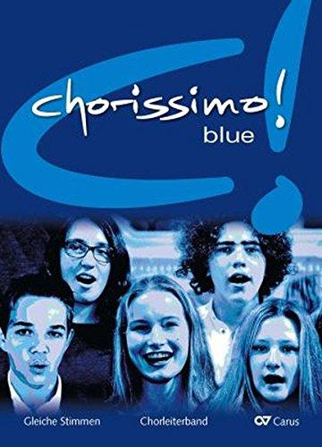 chorissimo! blue. Schulchorbuch für gleiche Stimmen: Hauptband