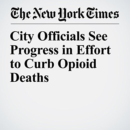 City Officials See Progress in Effort to Curb Opioid Deaths audiobook cover art
