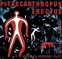 Pithecanthropus Erectus by CHARLES MINGUS (2008-01-13)