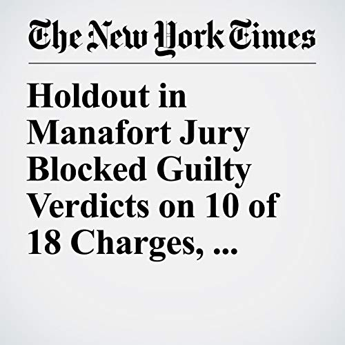 Holdout in Manafort Jury Blocked Guilty Verdicts on 10 of 18 Charges, Juror Says copertina
