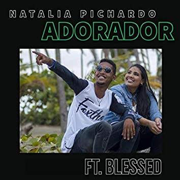 Adorador (feat. Blessed)