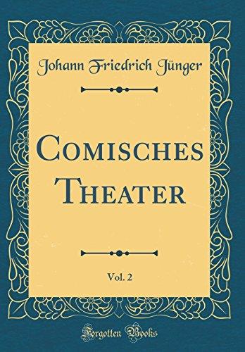 Comisches Theater, Vol. 2 (Classic Reprint)