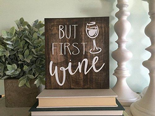 Cwb2jcwb2jcwb2j - Señal de madera con texto en inglés 'but first wine, wood sign', cartel de granja, decoración de vino, cartel rústico, para colgar en la pared, cartel rústico de cocina de 18,41 x 20,32 cm