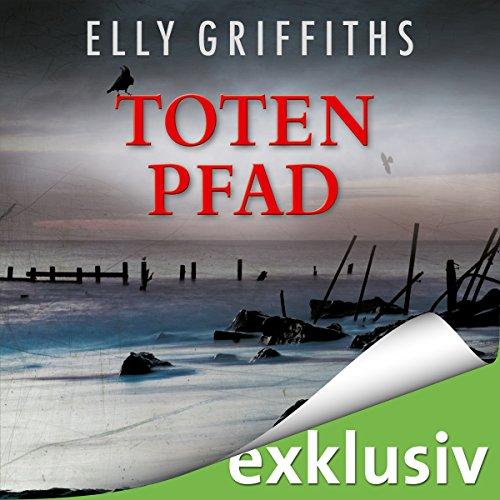 Totenpfad (Ein Fall für Dr. Ruth Galloway 1) audiobook cover art