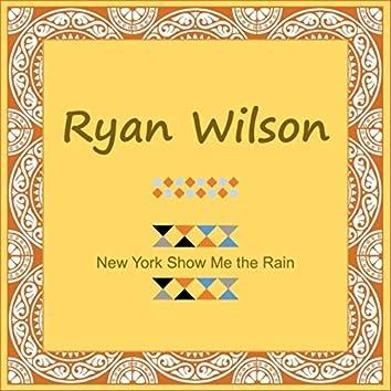 New York Show Me the Rain