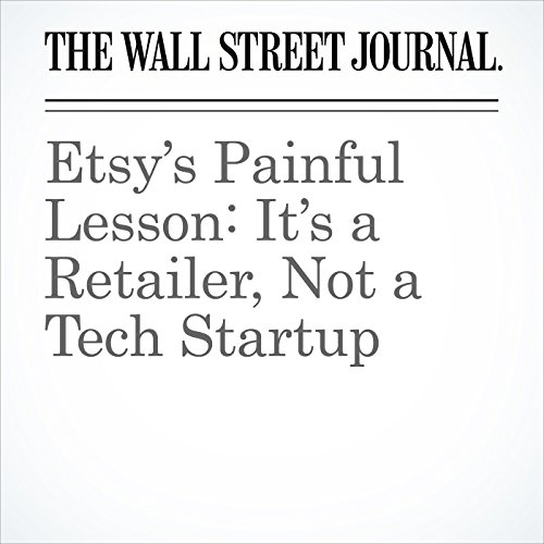 Etsy's Painful Lesson: It's a Retailer, Not a Tech Startup copertina
