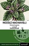 Mandragola. Con espansione online (annotato) (I Grandi Classici Multimediali Vol. 15) (Italian Edition)
