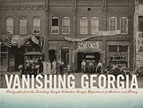 Vanishing Georgia: Photographs from the Vanishing Georgia Collection, Georgia Department of Archives and History (Brown Thrasher Books Ser.)