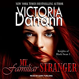 My Familiar Stranger     Knights of Black Swan Series, Book 1              By:                                                                                                                                 Victoria Danann                               Narrated by:                                                                                                                                 Gary Furlong                      Length: 10 hrs and 50 mins     108 ratings     Overall 4.5